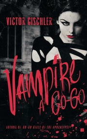 Vampire a Go-Go - A Novel ebook by Victor Gischler