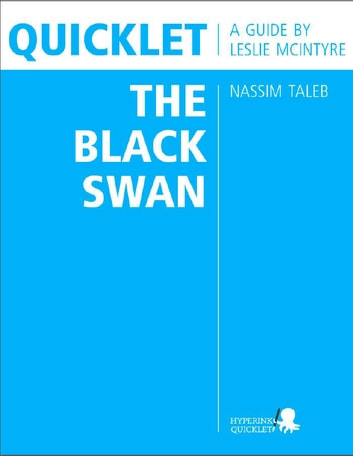 Quicklet on Nassim Taleb's The Black Swan (CliffNotes-like Book Summary and Analysis) ebook by Leslie  McIntyre