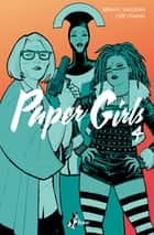 Paper Girls 4 eBook by Brian K. Vaughan, Cliff Chiang, Michele Foschini
