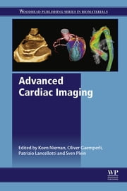 Advanced Cardiac Imaging ebook by Koen Nieman,Oliver Gaemperli,Patrizio Lancellotti,Sven Plein