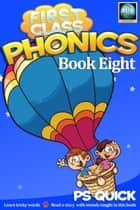 First Class Phonics - Book 8 ebook by P S Quick
