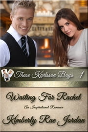 Waiting for Rachel - Those Karlsson Boys, #1 ebook by Kimberly Rae Jordan