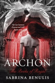 Archon - The Books of Raziel ebook by Sabrina Benulis