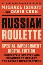 Russian Roulette - The Inside Story of Putin's War on America and the Election of Donald Trump ebook by