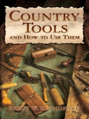 Country Tools and How to Use Them ebook by Percy W. Blandford