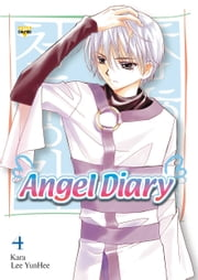 Angel Diary, Vol. 4 ebook by YunHee Lee,Kara