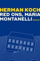 Red ons, Maria Montanelli ebook by Herman Koch