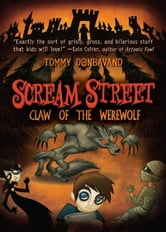 Scream Street: Claw of the Werewolf ebook by Tommy Donbavand