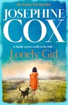 Lonely Girl ebook by Josephine Cox
