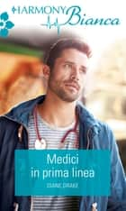 Medici in prima linea ebook by Dianne Drake