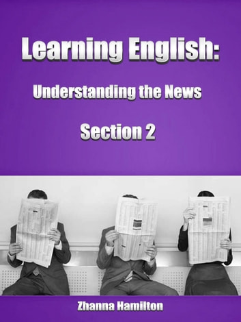 Learning English: Understanding the News (Section 2) ebook by Zhanna Hamilton