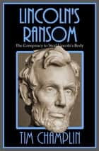 Lincoln's Ransom eBook by Tim Champlin