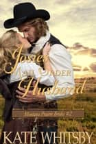 Josie's Mail Order Husband (Montana Prairie Brides, Book 2) ebook by