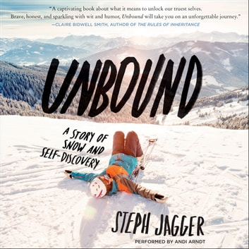 Unbound - A Story of Snow and Self-Discovery audiobook by Steph Jagger
