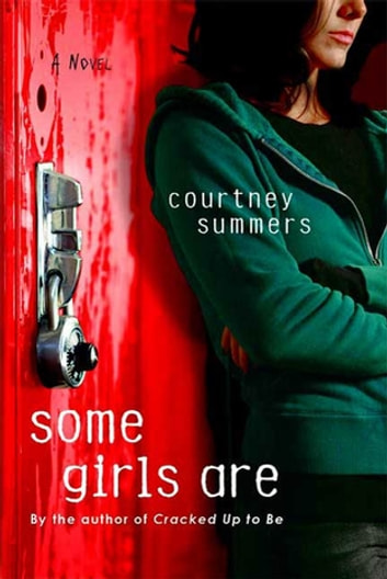 Some Girls Are - A Novel ebook by Courtney Summers