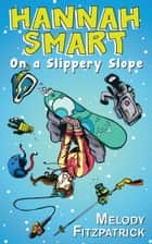 On a Slippery Slope - Hannah Smart ebook by Melody Fitzpatrick