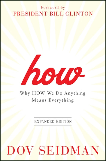 How - Why How We Do Anything Means Everything ebook by Dov Seidman