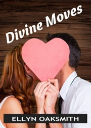 Divine Moves ebook by Ellyn Oaksmith