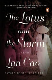 The Lotus and the Storm - A Novel ebook by Lan Cao