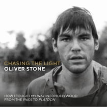 Chasing The Light - How I Fought My Way into Hollywood - From the 1960s to Platoon 有聲書 by Oliver Stone, Oliver Stone