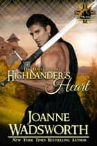 Highlander's Heart - The Matheson Brothers, #5 ebook by Joanne Wadsworth
