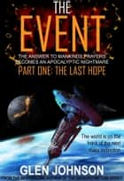 The Event. Part One: The Last Hope ebook by