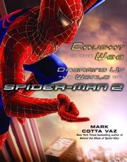 Caught in the Web - Dreaming Up the World of Spider-Man 2 ebook by Mark Vaz