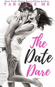 The Date Dare ebook by Tara Sue Me