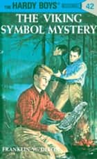 Hardy Boys 42: The Viking Symbol Mystery ebook by