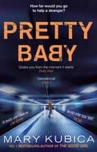 Pretty Baby ebook by Mary Kubica