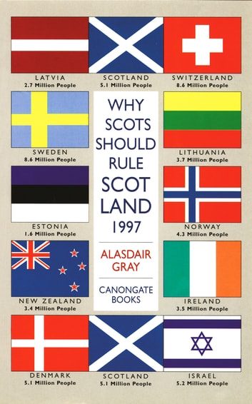 Why Scots Should Rule Scotland eBook by Alasdair Gray
