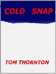 COLD SNAP ebook by Thomas Thornton