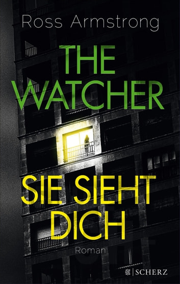 The Watcher - Sie sieht dich - Roman ebook by Ross Armstrong