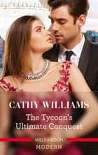 The Tycoon's Ultimate Conquest 電子書籍 by Cathy Williams