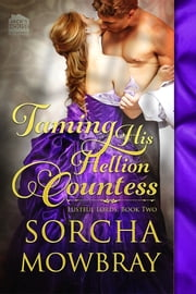 Taming His Hellion Countess ebook by Sorcha Mowbray