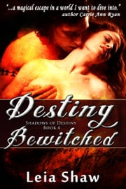 Destiny Bewitched ebook by Leia Shaw