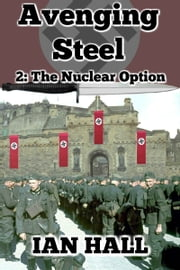 Avenging Steel 2: The Nuclear Option ebook by Ian Hall