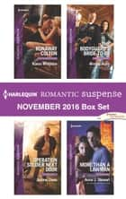 Harlequin Romantic Suspense November 2016 Box Set - Runaway Colton\Operation Soldier Next Door\The Bodyguard's Bride-to-Be\More Than a Lawman ebook by Karen Whiddon, Justine Davis, Amelia Autin,...