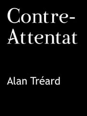 Contre-Attentat ebook by Alan TRÉARD