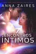 Encontros Íntimos (As Crônicas dos Krinars: Volume I) ebook by Anna Zaires, Dima Zales