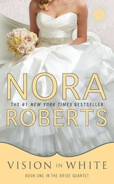 Vision In White - Bride Quartet ebook by Nora Roberts