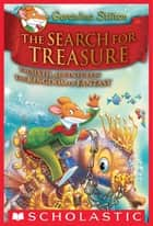 Geronimo Stilton and the Kingdom of Fantasy #6: The Search for Treasure ebook by