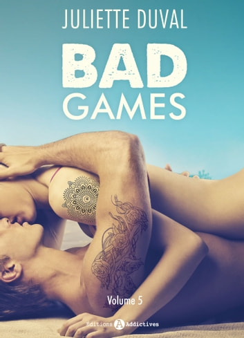 Bad Games - Vol. 5 ebook by Juliette Duval