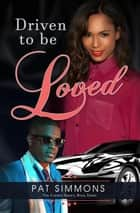 Driven to be Loved - The Carmen Sisters ebook by Pat Simmons