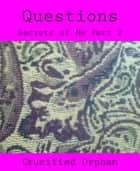 Questions ebook by Crucified Orphan