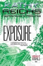 Exposure - A Virals Novel ebook by Kathy Reichs, Brendan Reichs