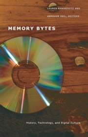 Memory Bytes - History, Technology, and Digital Culture ebook by Lauren Rabinovitz, Abraham Geil, Laura Rigal,...