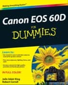 Canon EOS 60D For Dummies ebook by Robert Correll,Julie Adair King
