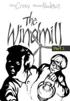 The Windmill ebook by Gary Crew,Steven Woolman