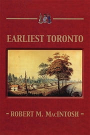 Earliest Toronto ebook by Robert M. MacIntosh